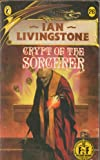 Crypt of the Sorcerer (Puffin Adventure Gamebooks) (0140321551) by IAN LIVINGSTONE