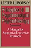 img - for Principles Of Psychoanalytic Psychotherapy: A Manual For Supportive-expressive Treatment by Luborsky, Lester (2000) Paperback book / textbook / text book
