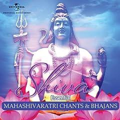 Shiva - Essential Mahashivaratri Chants & Bhajans