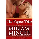 The Pagan's Prize (Captive Brides Collection)by Miriam Minger