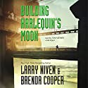Building Harlequin's Moon (       UNABRIDGED) by Larry Niven, Brenda Cooper Narrated by Tom Weiner