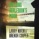 Building Harlequin's Moon | Larry Niven,Brenda Cooper