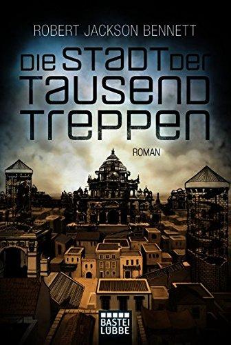 Robert Jackson Bennett: Die Stadt der Tausend Treppen