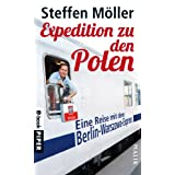 Expedition zu den Polen: Eine Reise mit dem Berlin-Warszawa-Express (German Edition)