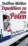 Expedition zu den Polen: Eine Reise m...