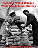 Fighting World Hunger With Words from History