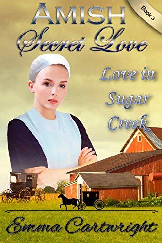 AMISH ROMANCE: Amish Secret Love: Short Amish Romance Inspirational Story (Love in Sugar Creek Book 3)