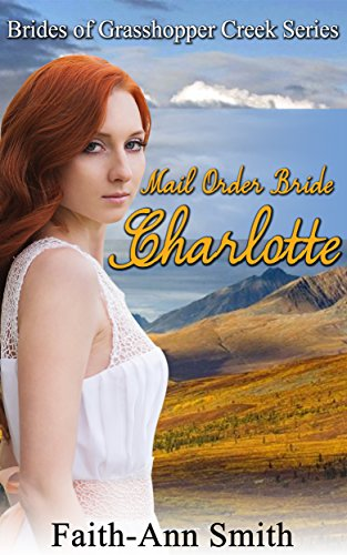western-romance-mail-order-bride-charlotte-brides-of-grasshopper-creek-series-book-5-sweet-inspirati