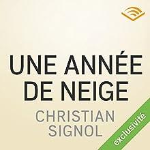 Une année de neige | Livre audio Auteur(s) : Christian Signol Narrateur(s) : Yves Mugler