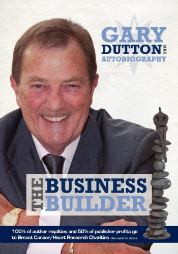Gary Dutton Autobiography: The Business Builder