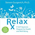 Relax Rx  by Steven Gurgevich Narrated by Steven Gurgevich