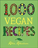 1,000 Vegan Recipes (1,000 Recipes)
