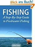 Fishing - A Step-By-Step Guide to Fre...