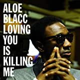Loving You Is Killing Me von Aloe Blacc