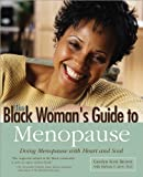 Black Womans Guide to Menopause: Doing Menopause with Heart and Soul