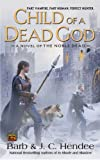 Child of a Dead God: A Novel of the Noble Dead