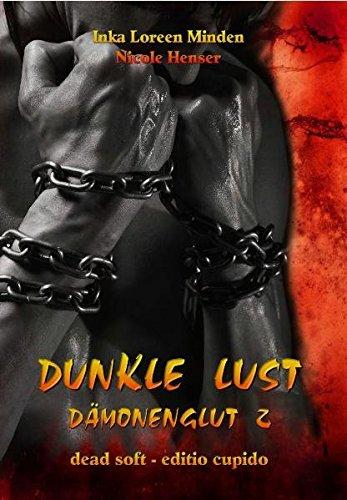Dunkle Lust - Dämonenglut 2: erotischer Fantasyroman