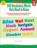 240 Vocabulary Words Kids Need to Know: Grade 3: 24 Ready-to-Reproduce Packets That Make Vocabulary Building Fun and Effective
