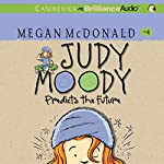 Judy Moody Predicts the Future (Book #4) | Megan McDonald