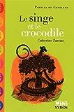 echange, troc Catherine Zarcate - Le singe et le crocodile