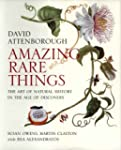 Amazing Rare Things: The Art of Natur...