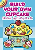 img - for Build Your Own Cupcake Sticker Activity Book (Dover Little Activity Books Stickers) book / textbook / text book