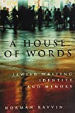 img - for A House of Words: Jewish Writing, Identity, and Memory (McGill-Queen's Studies in Ethnic History) book / textbook / text book