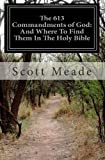 img - for By Scott Meade The 613 Commandments of God: And Where To Find Them In The Holy Bible [Paperback] book / textbook / text book