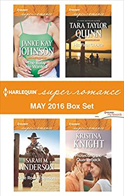 Harlequin Superromance May 2016 Box Set: The Baby He Wanted\One Rodeo Season\His First Choice\Protecting the Quarterback (Brothers, Strangers)