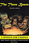 Children's book : The Three Bears (Revision Edition) Childrens Bedtime Story Book with Special 2 OPTIONS ENDINGS (2 Ending Options Tale for Children 7) (English Edition)