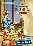 Ein Fall für Nummer 28: Wir Kinder aus der Brunnenstraße: Wir Kinder aus der Brunnenstraße - Kinderkrimi