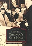 Chicago: A View From City Hall   (IL)  (Images of America) (0752413295) by Holli, Melvin