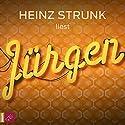Jürgen Audiobook by Heinz Strunk Narrated by Heinz Strunk
