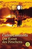 Die Kunst des Pirschens - Carlos Castaneda
