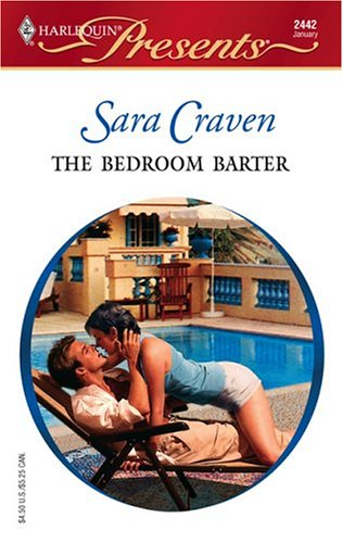 The Bedroom Barter (Harlequin Presents #2442) (Foreign Affairs), Sara Craven