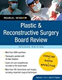 Plastic and Reconstructive Surgery Board Review: Pearls of Wisdom, Second Edition: Pearls of Wisdom, Second Edition
