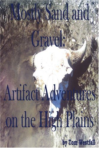Mostly Sand and Gravel: Artifact Adventures on the High Plains