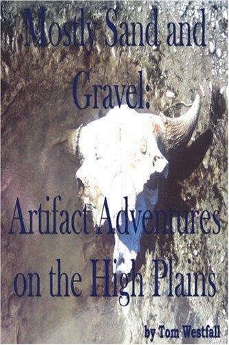 En su mayoría de arena y grava: artefacto aventuras en las altas llanuras