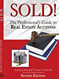 Sold!: The Professionals Guide to Real Estate Auctions