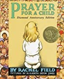 Prayer for a Child: Diamond Anniversary Edition (0689873565) by Field, Rachel