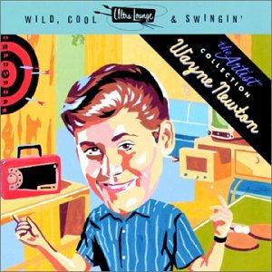 Wayne Newton - Ultra-Lounge: Wild, Cool & Swingin