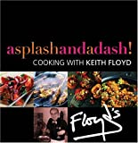 A Splash and a Dash: Cooking with Keith Floyd