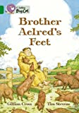 Brother Aelred's Feet (Collins Big Cat) (Bk. 19) (0007230931) by Cross, Gillian