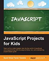 JavaScript Projects for Kids Front Cover