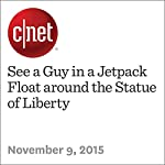 See a Guy in a Jetpack Float around the Statue of Liberty | Michael Franco