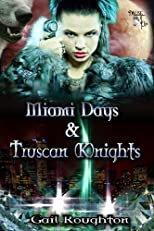 Miami Days and Truscan (K)nights