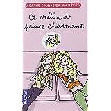 Ce cr�tin de prince charmantpar Agathe COLOMBIER HOCHBERG