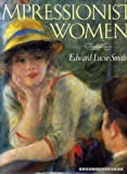 Impressionist Women (0297796224) by Lucie-Smith, Edward