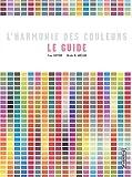 echange, troc Bride-M Whelan - L'harmonie des couleurs : Le guide