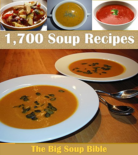 Soup Recipes: The Big Soup Cookbook with Over 1,700 Delicious Soup Recipes (Soup cookbook, Soup recipes, Soup, Soup recipe book) by Amy Murphy